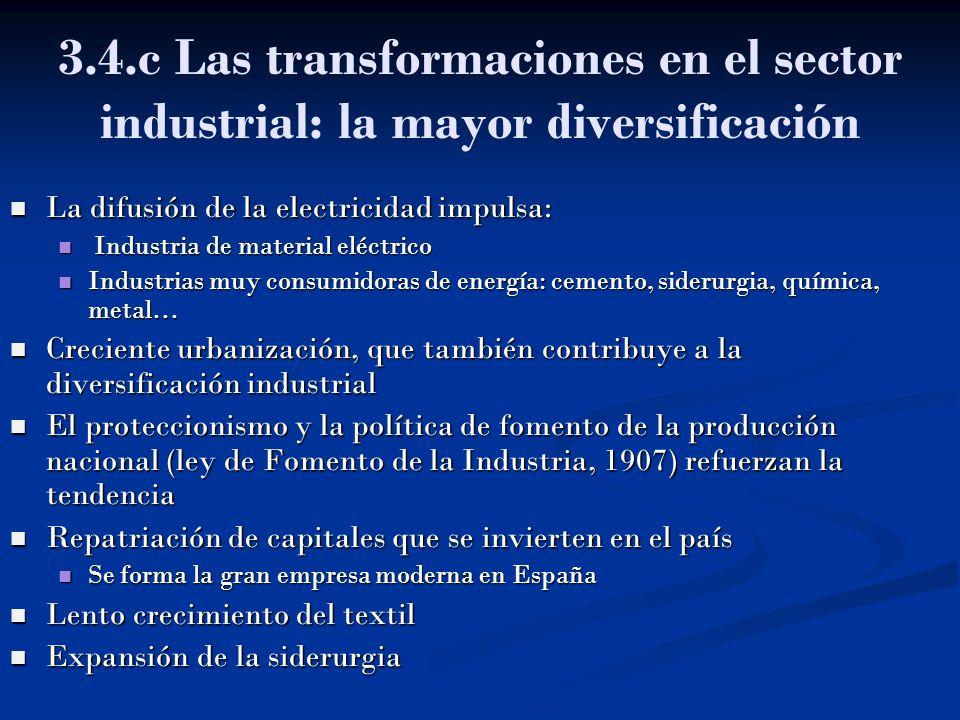 3.4.c Las transformaciones en el sector industrial: la mayor diversificación La difusión de la electricidad impulsa: La difusión de la electricidad im