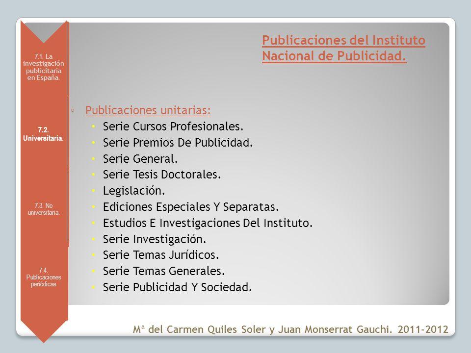 7.1.La investigación publicitaria en España. 7.2.