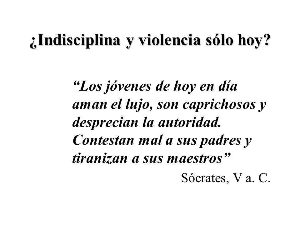 ¿Indisciplina y violencia sólo hoy.