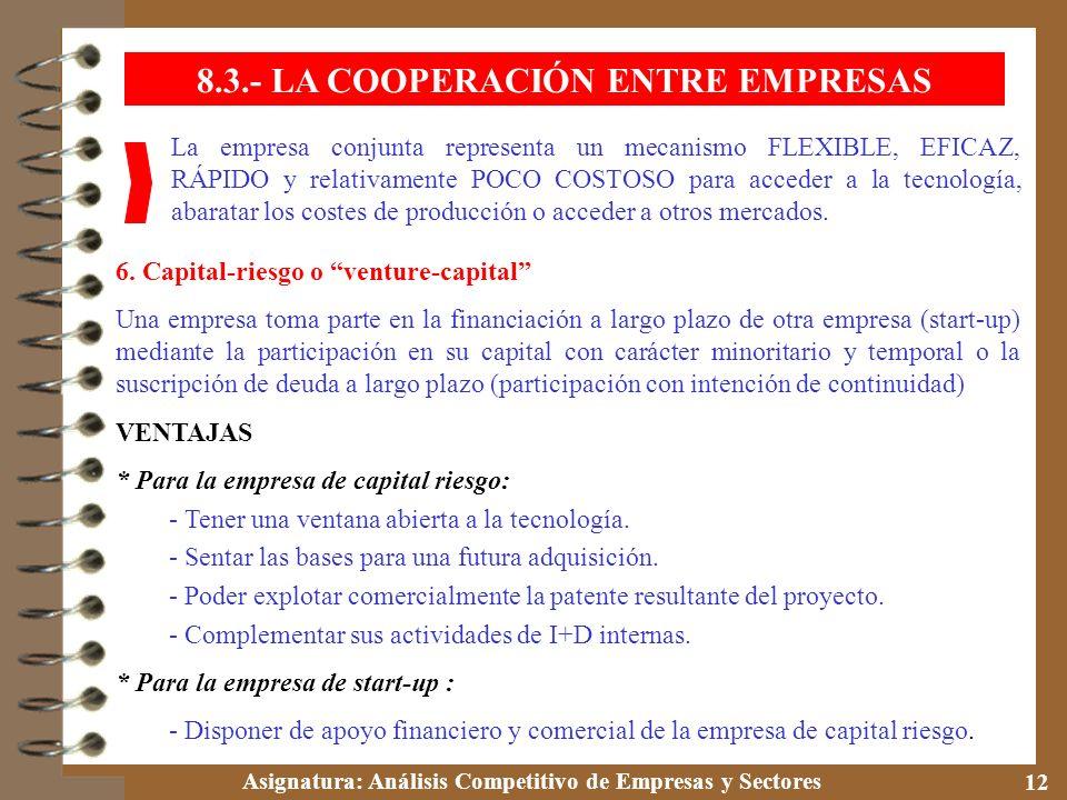 Asignatura: Análisis Competitivo de Empresas y Sectores 12 La empresa conjunta representa un mecanismo FLEXIBLE, EFICAZ, RÁPIDO y relativamente POCO C