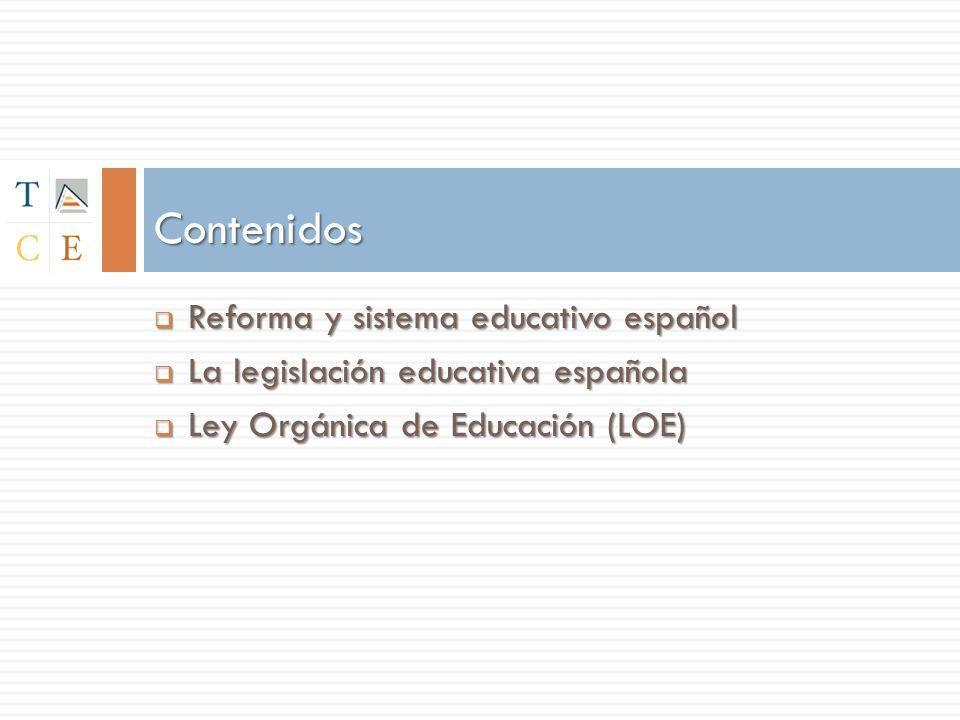 Ley Orgánica de Calidad de la Educación (LOCE, 2002) OBJETIVOS ORIENTADOS A: Derogada por la LOE Prevenir y combatir el fracaso escolar (actualmente del 25%) Elevar el nivel de formación y de conocimientos de los alumnos (importantes carencias en materias básicas) Garantiza la igualdad de oportunidades Fomentar la cultura del esfuerzo y de la evaluación Mejorar las condiciones para el desarrollo de la función docente