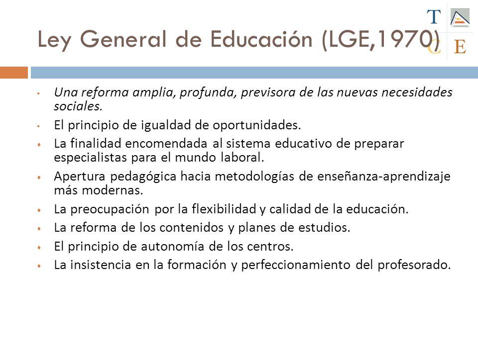 Ley General de Educación (1970) Generalización de la escolaridad básica, obligatoria y gratuita (6 - 14) Aumento alumnado E.