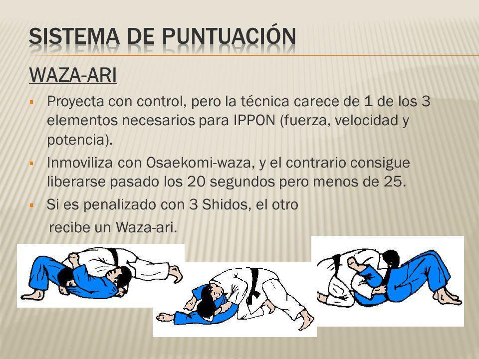 WAZA-ARI Proyecta con control, pero la técnica carece de 1 de los 3 elementos necesarios para IPPON (fuerza, velocidad y potencia). Inmoviliza con Osa
