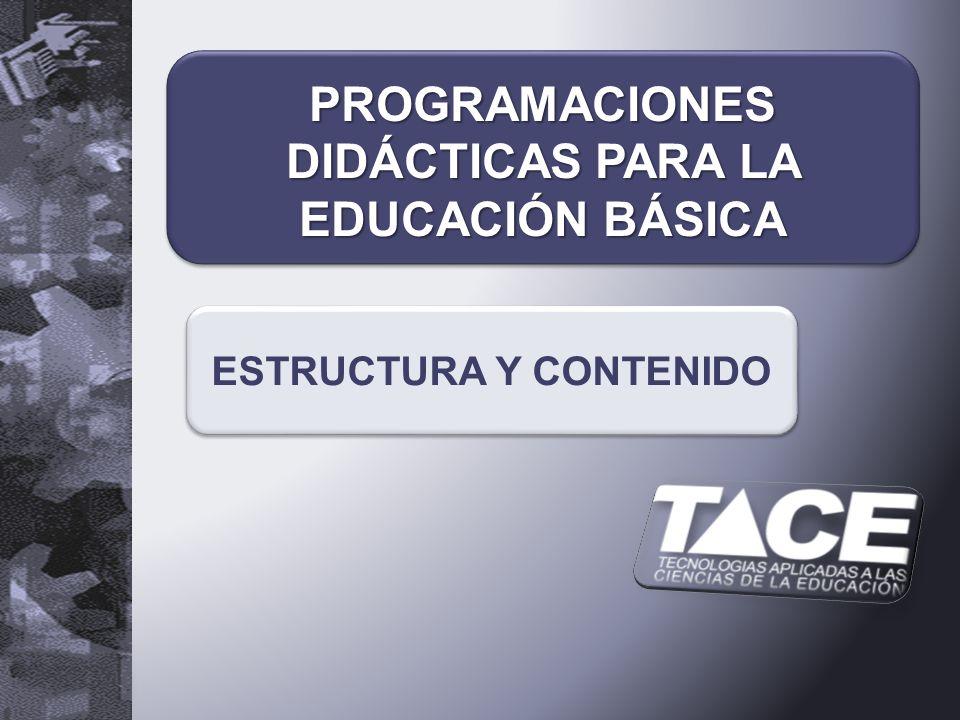 PROGRAMACIONES DIDÁCTICAS PARA LA EDUCACIÓN BÁSICA ESTRUCTURA Y CONTENIDO