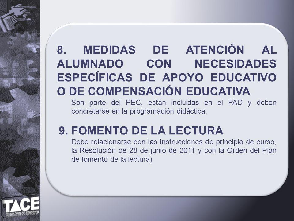 8. MEDIDAS DE ATENCIÓN AL ALUMNADO CON NECESIDADES ESPECÍFICAS DE APOYO EDUCATIVO O DE COMPENSACIÓN EDUCATIVA Son parte del PEC, están incluidas en el