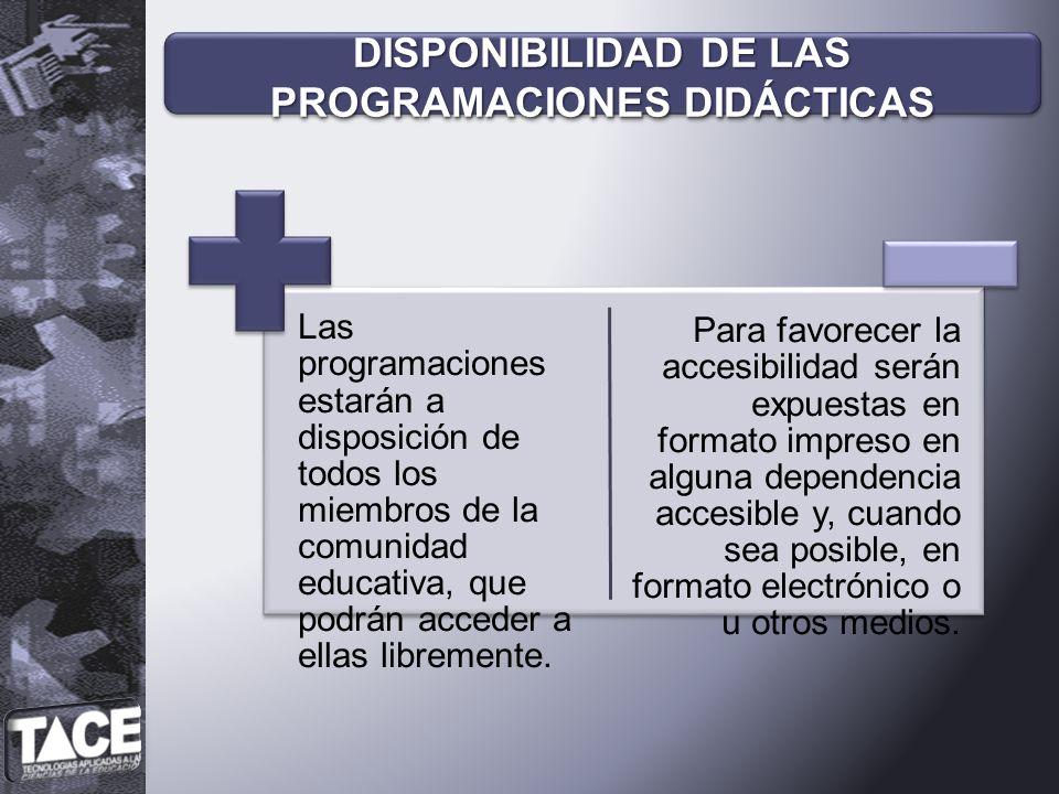 Las programaciones didácticas se incluyen en la PGA, previa supervisión y evaluación por la dirección, que comprueba que se ajustan a la normativa.