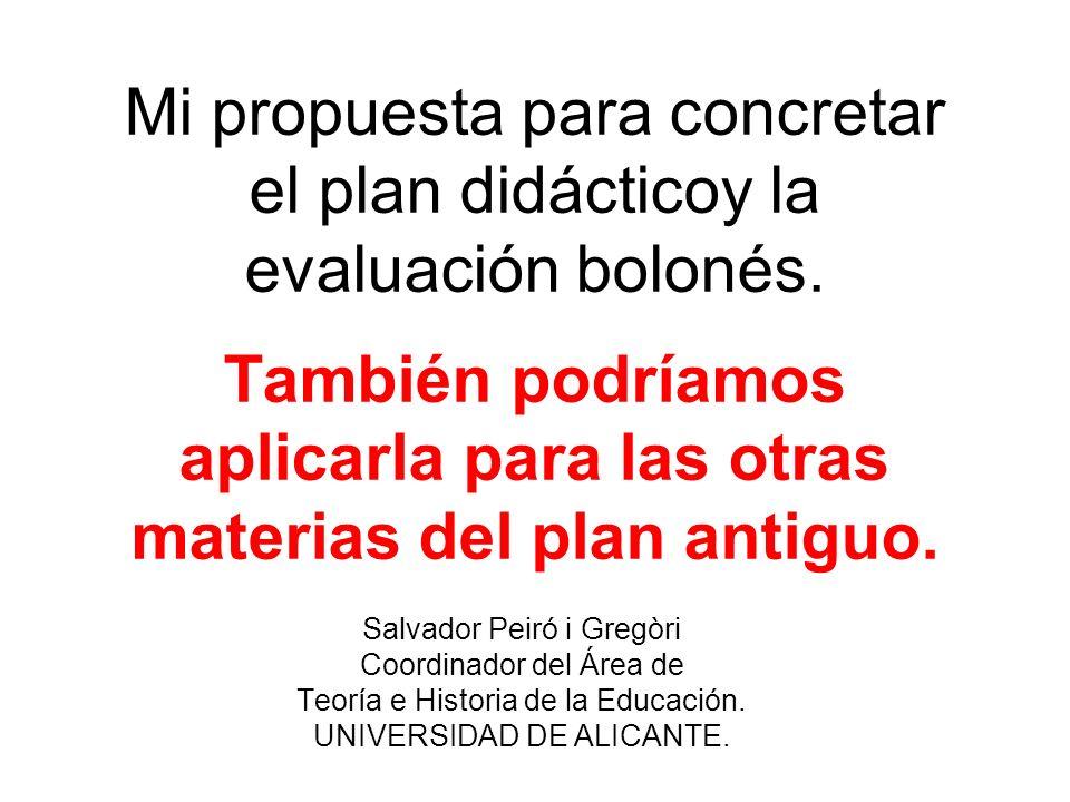 Mi propuesta para concretar el plan didácticoy la evaluación bolonés.