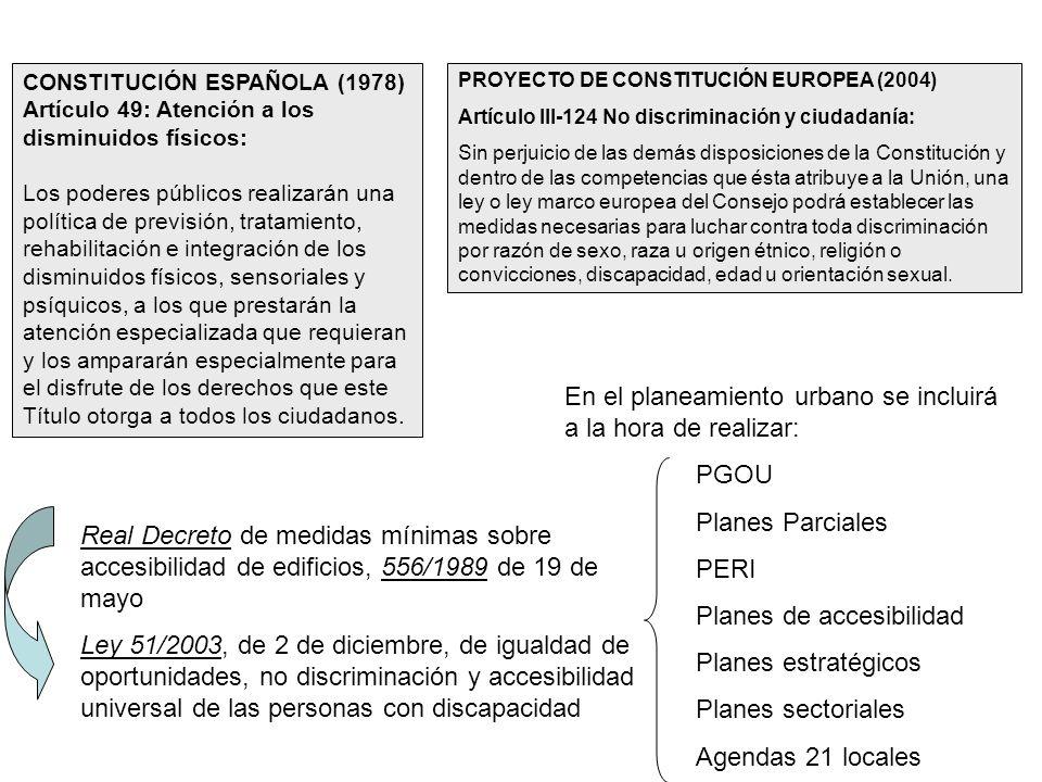 CONSTITUCIÓN ESPAÑOLA (1978) Artículo 49: Atención a los disminuidos físicos: Los poderes públicos realizarán una política de previsión, tratamiento, rehabilitación e integración de los disminuidos físicos, sensoriales y psíquicos, a los que prestarán la atención especializada que requieran y los ampararán especialmente para el disfrute de los derechos que este Título otorga a todos los ciudadanos.