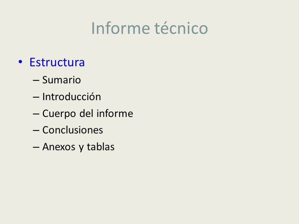 Informe técnico Estructura – Sumario – Introducción – Cuerpo del informe – Conclusiones – Anexos y tablas
