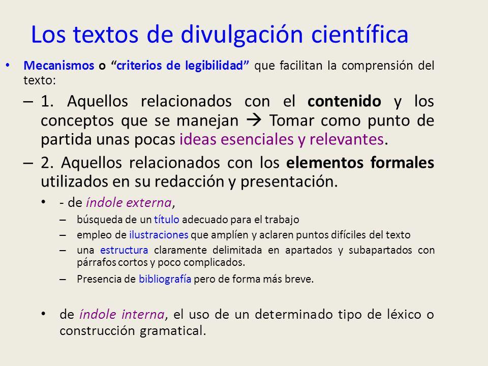 Los textos de divulgación científica Mecanismos o criterios de legibilidad que facilitan la comprensión del texto: – 1. Aquellos relacionados con el c