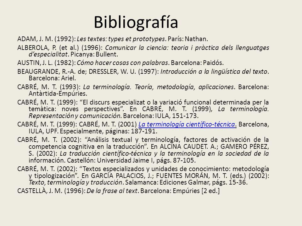 Bibliografía ADAM, J. M. (1992): Les textes: types et prototypes. París: Nathan. ALBEROLA, P. (et al.) (1996): Comunicar la ciencia: teoria i pràctica
