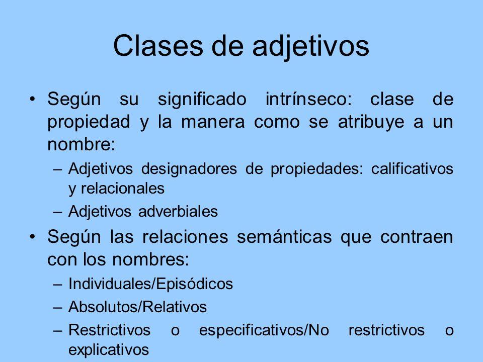 Calificativos: definición Son los adjetivos prototípicos.