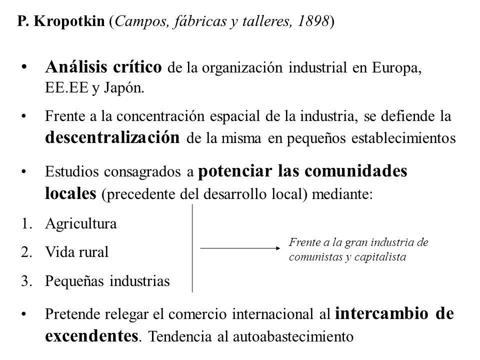 Análisis crítico de la organización industrial en Europa, EE.EE y Japón. Frente a la concentración espacial de la industria, se defiende la descentral