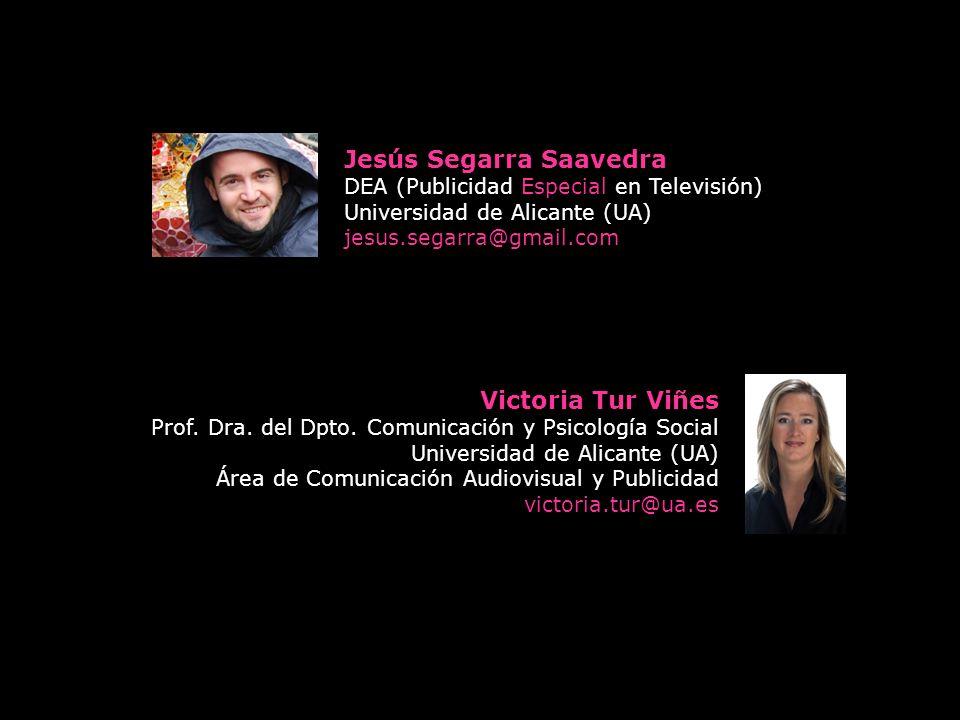 Victoria Tur Viñes Prof. Dra. del Dpto. Comunicación y Psicología Social Universidad de Alicante (UA) Área de Comunicación Audiovisual y Publicidad vi