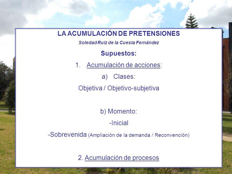 1.LA ACUMULACIÓN DE ACCIONES 1.1. Regulación legal, concepto y notas comunes -Arts.