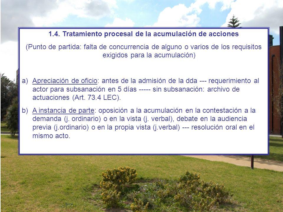 1.4. Tratamiento procesal de la acumulación de acciones (Punto de partida: falta de concurrencia de alguno o varios de los requisitos exigidos para la
