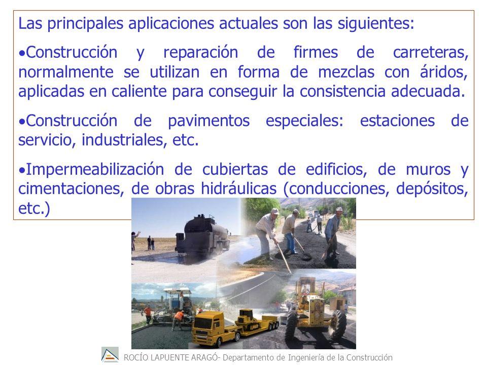 ROCÍO LAPUENTE ARAGÓ- Departamento de Ingeniería de la Construcción Las principales aplicaciones actuales son las siguientes: Construcción y reparació