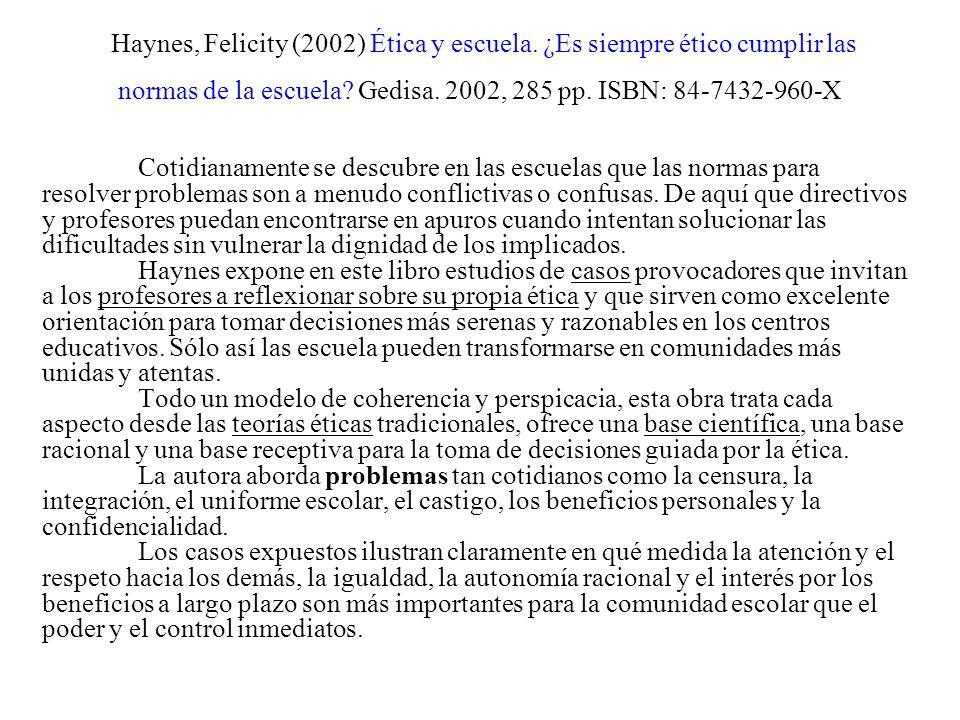 AA.VV. (2002) Cooperar en la escuela. Barcelona, Graó. AA. VV. (2006) Cómo educar en valores. Madrid, Narcea. HOYOS, G. y otros (2004) ¿Qué significa