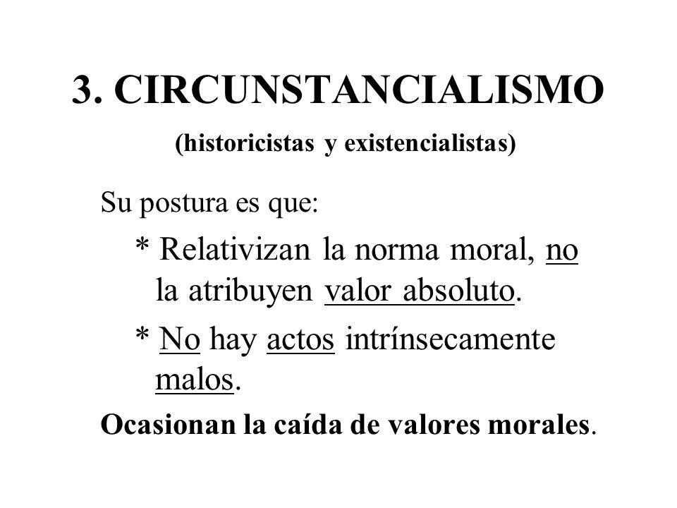 2. UTILIARISMO O FINALISTA A) Consecuencialismo y B) Proporcionalismo. No atiende a la intencionalidad, ni a la totalidad de las consecuencias.