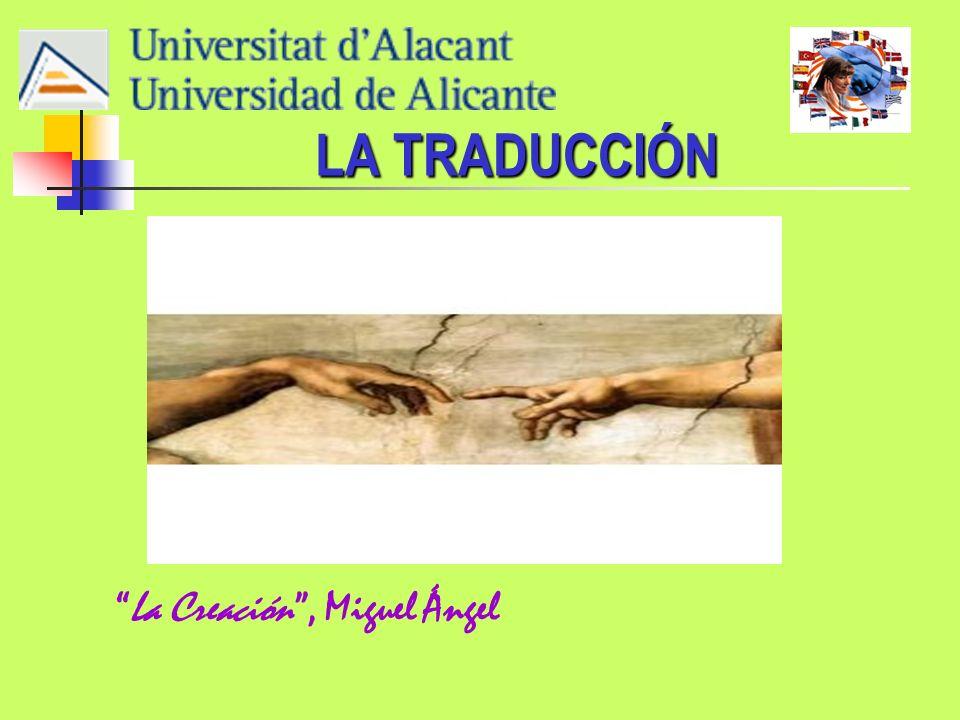 LA TRADUCCIÓN LA TRADUCCIÓN La Creación, Miguel Ángel