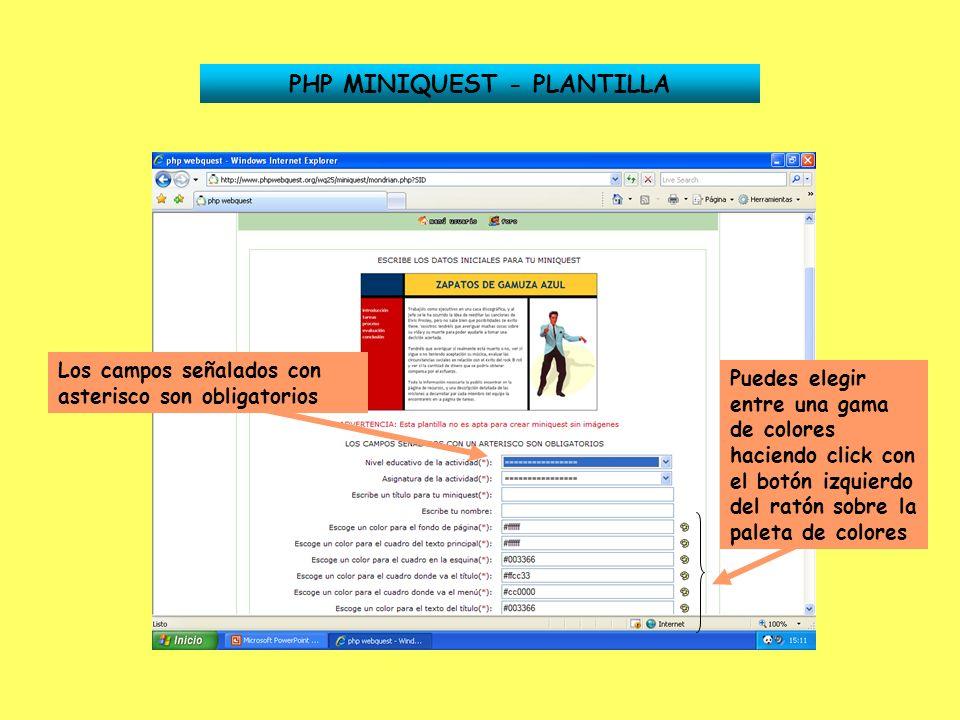 PHP MINIQUEST - PLANTILLA Los campos señalados con asterisco son obligatorios Puedes elegir entre una gama de colores haciendo click con el botón izqu