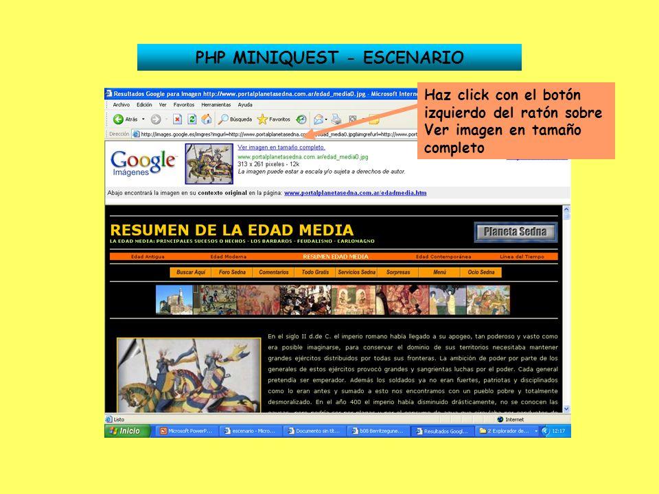 PHP MINIQUEST - ESCENARIO Haz click con el botón izquierdo del ratón sobre Ver imagen en tamaño completo