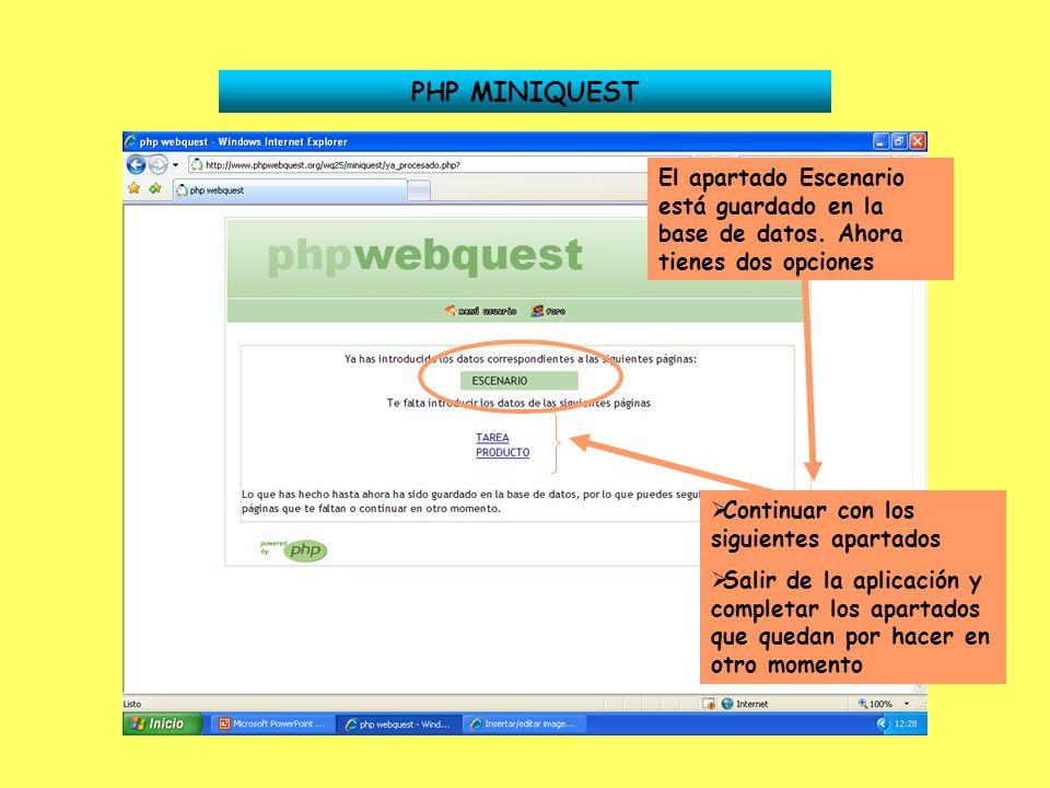 PHP MINIQUEST El apartado Escenario está guardado en la base de datos. Ahora tienes dos opciones Continuar con los siguientes apartados Salir de la ap