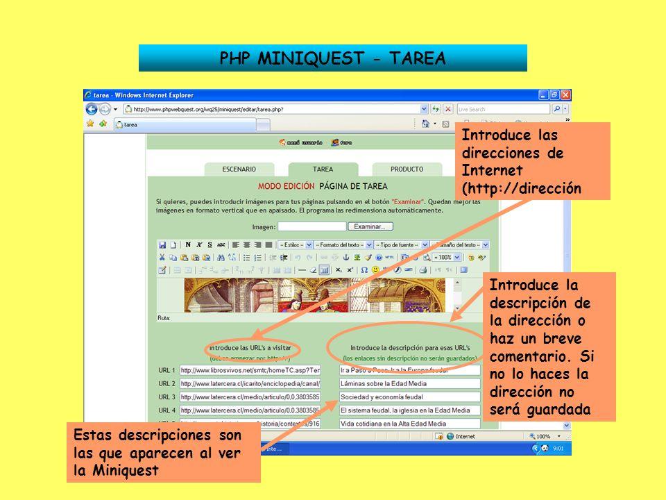PHP MINIQUEST - TAREA Introduce las direcciones de Internet (http://dirección Introduce la descripción de la dirección o haz un breve comentario. Si n