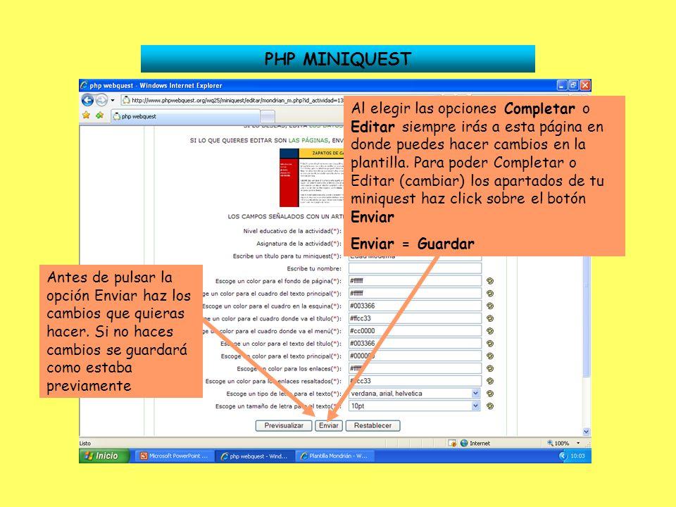 PHP MINIQUEST Al elegir las opciones Completar o Editar siempre irás a esta página en donde puedes hacer cambios en la plantilla. Para poder Completar