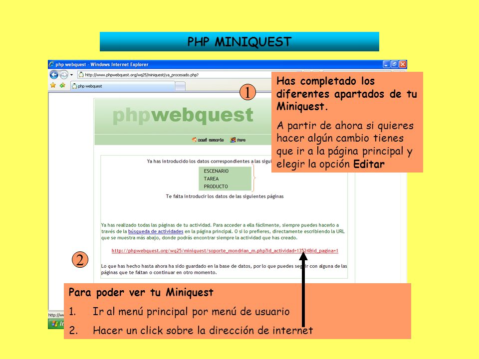 PHP MINIQUEST Has completado los diferentes apartados de tu Miniquest. A partir de ahora si quieres hacer algún cambio tienes que ir a la página princ