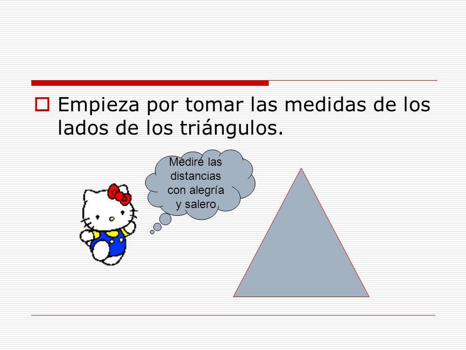 Empieza por tomar las medidas de los lados de los triángulos.