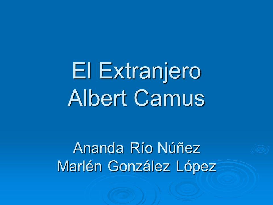El Extranjero Albert Camus Ananda Río Núñez Marlén González López