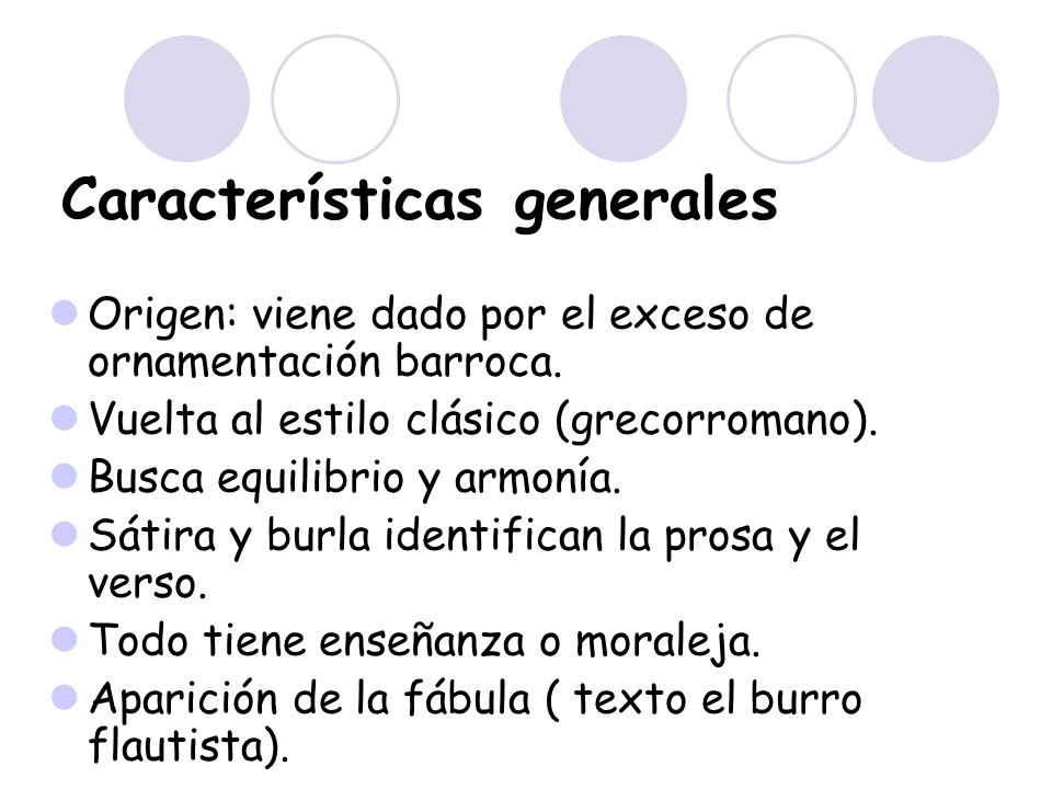 Características generales Origen: viene dado por el exceso de ornamentación barroca. Vuelta al estilo clásico (grecorromano). Busca equilibrio y armon