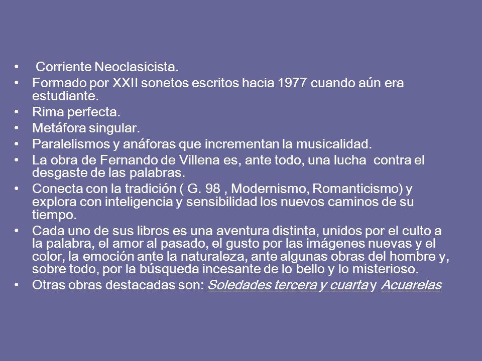 Corriente Neoclasicista. Formado por XXII sonetos escritos hacia 1977 cuando aún era estudiante. Rima perfecta. Metáfora singular. Paralelismos y anáf
