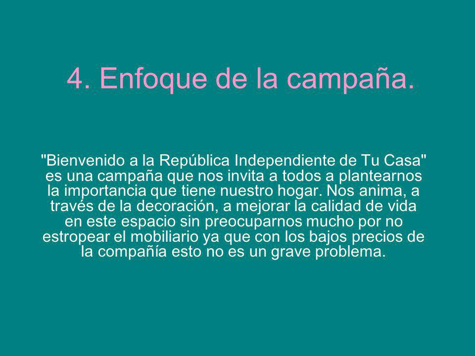 4. Enfoque de la campaña.