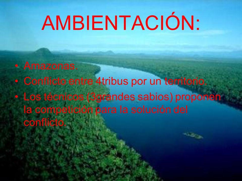 AMBIENTACIÓN: Amazonas.Conflicto entre 4tribus por un territorio.