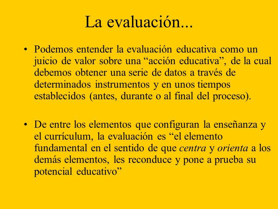 La evaluación...