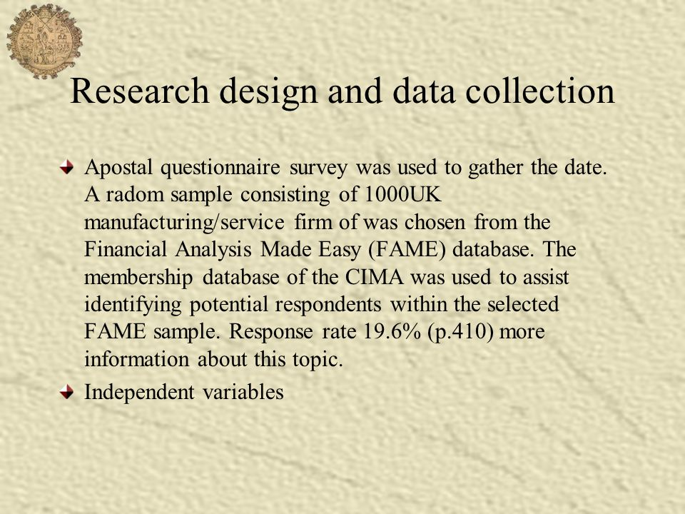 Research design and data collection Apostal questionnaire survey was used to gather the date. A radom sample consisting of 1000UK manufacturing/servic