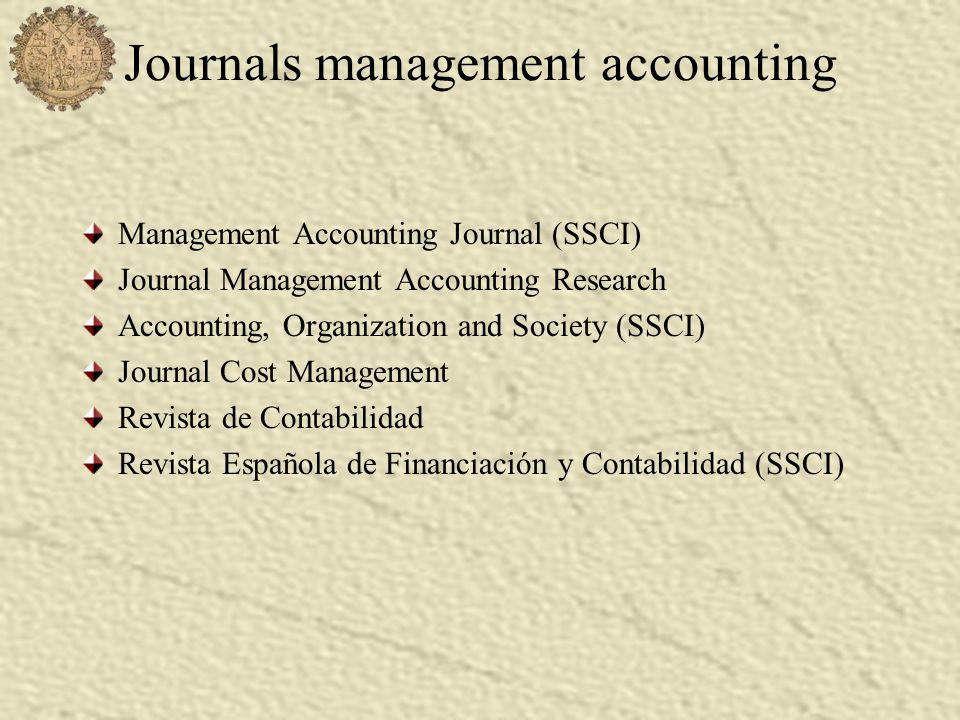 Journals management accounting Management Accounting Journal (SSCI) Journal Management Accounting Research Accounting, Organization and Society (SSCI)