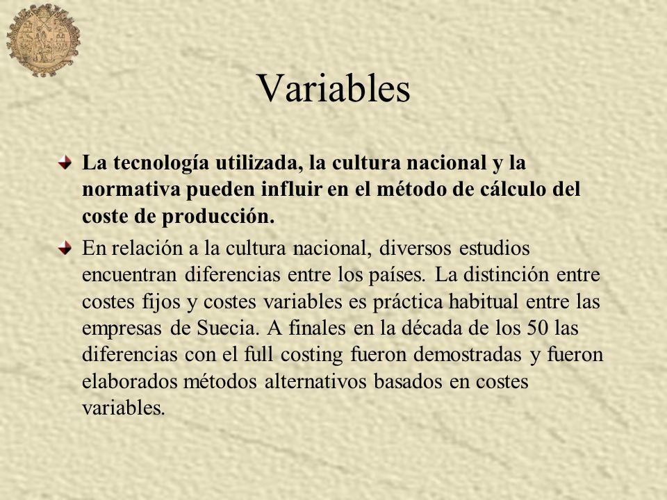 Variables La tecnología utilizada, la cultura nacional y la normativa pueden influir en el método de cálculo del coste de producción.
