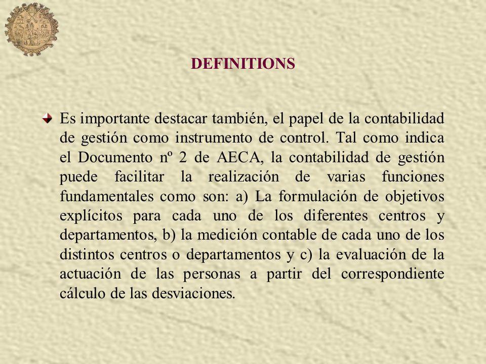Es importante destacar también, el papel de la contabilidad de gestión como instrumento de control. Tal como indica el Documento nº 2 de AECA, la cont