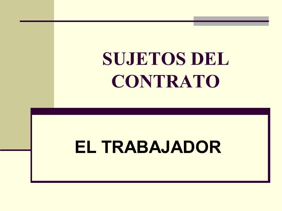 NOCIÓN JURÍDICA DE TRABAJADOR Posición de deudor / acreedor: las notas típicas del contrato de tra- bajo (sinalagmaticidad, onerosi- dad…) Condición de persona física Noción legal del art.