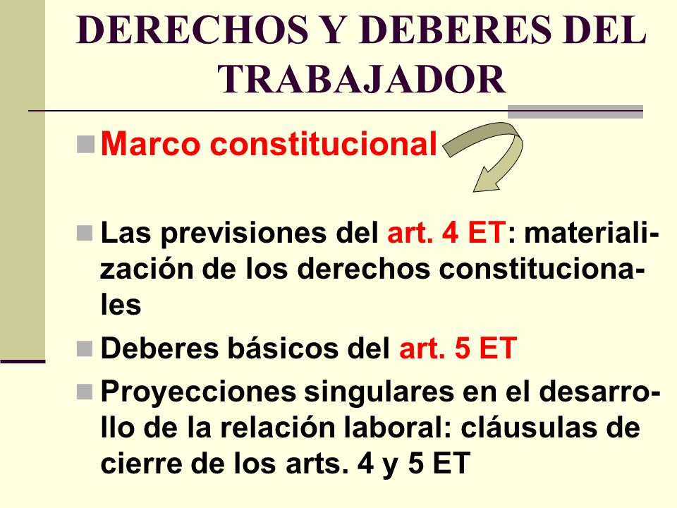 DERECHOS Y DEBERES DEL TRABAJADOR Marco constitucional Las previsiones del art.