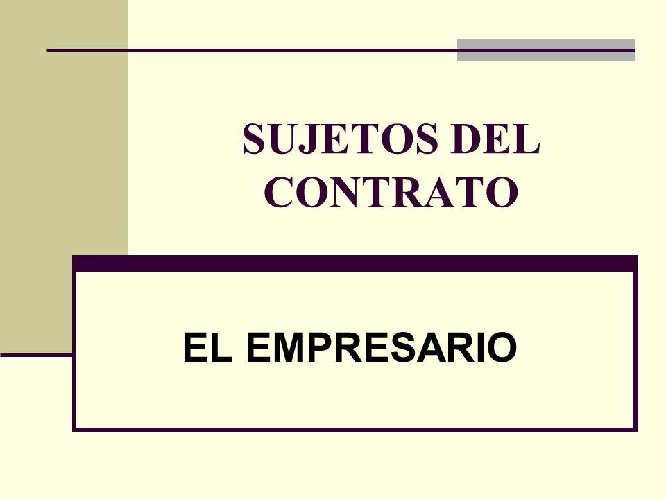 SUJETOS DEL CONTRATO EL EMPRESARIO
