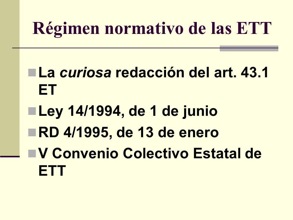 Régimen normativo de las ETT La curiosa redacción del art.