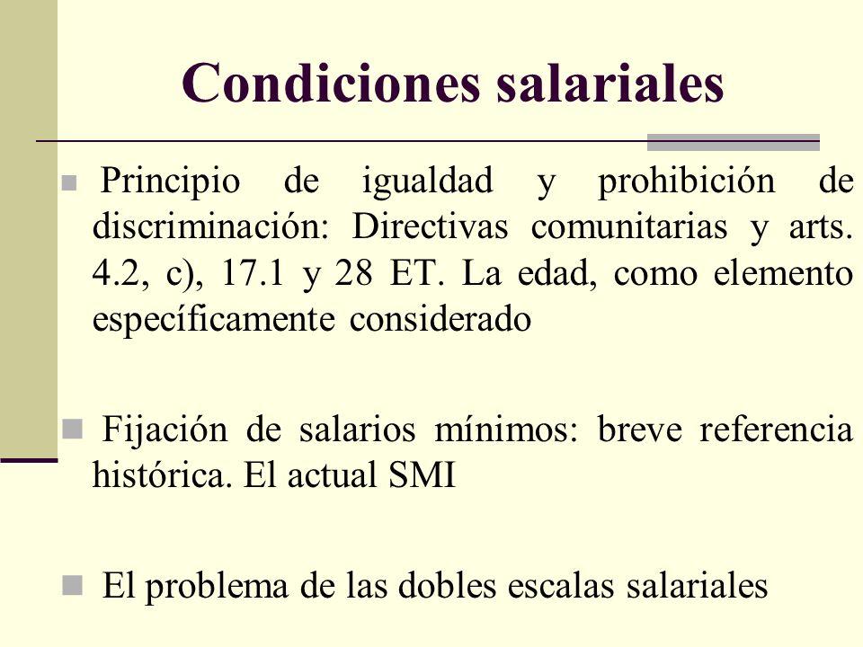Condiciones salariales Principio de igualdad y prohibición de discriminación: Directivas comunitarias y arts.