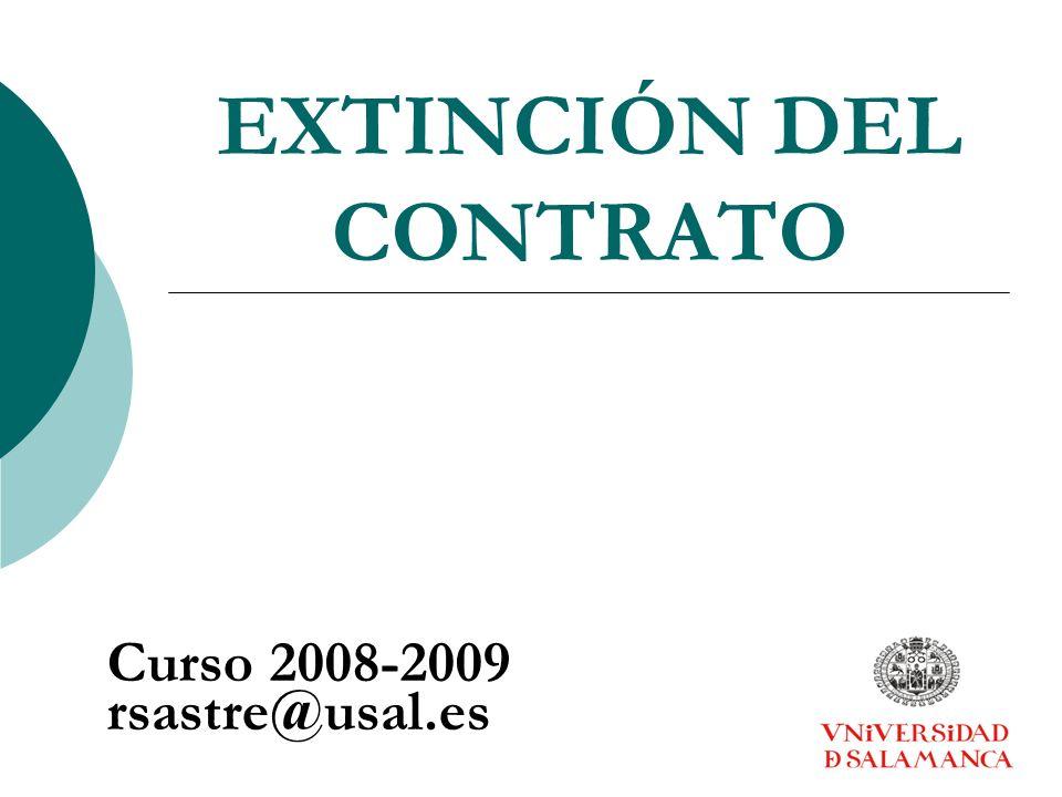 EXTINCIÓN DEL CONTRATO Curso 2008-2009 rsastre@usal.es
