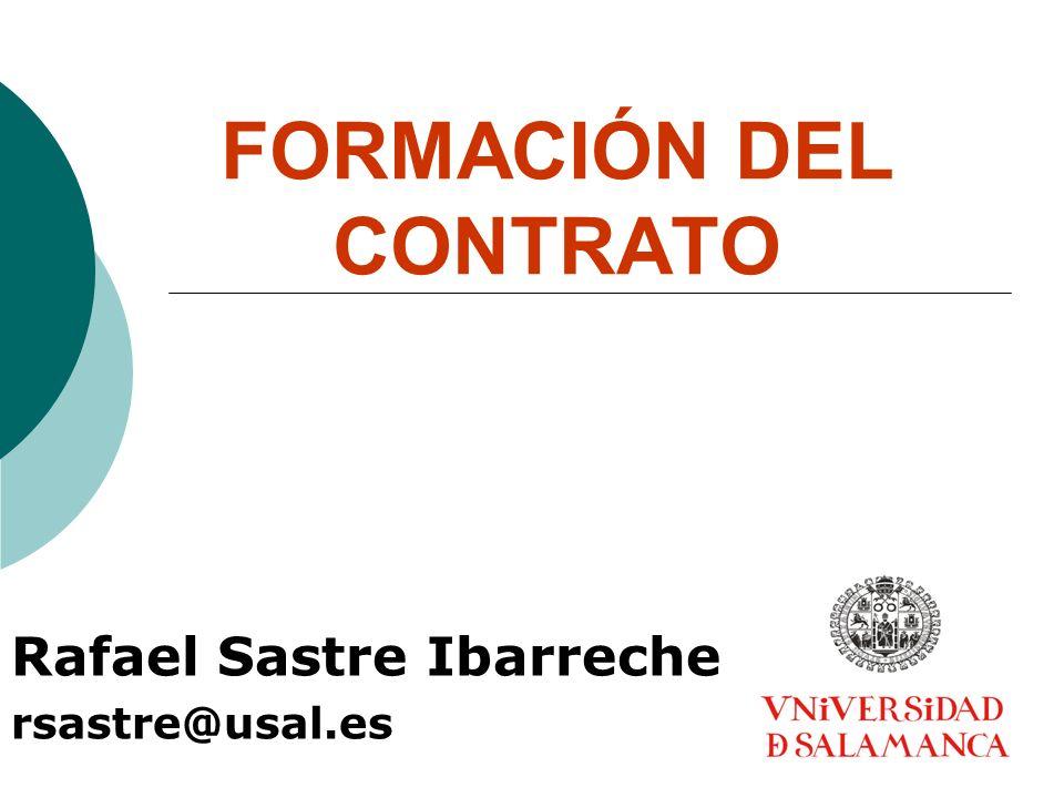 FORMACIÓN DEL CONTRATO Rafael Sastre Ibarreche rsastre@usal.es