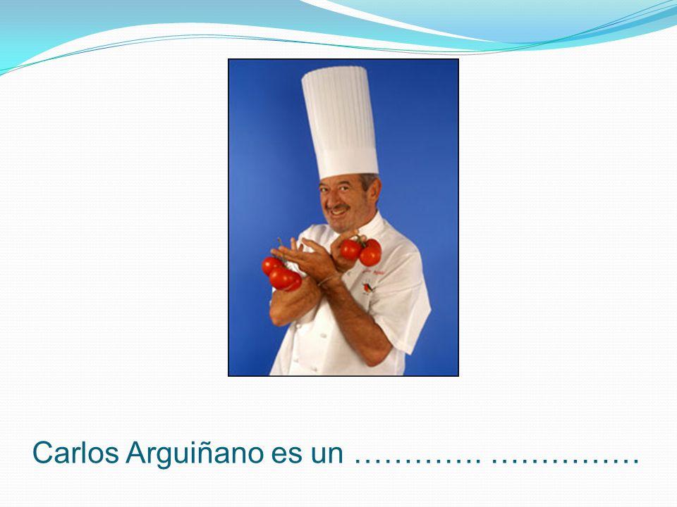 Carlos Arguiñano es un …………. ……………