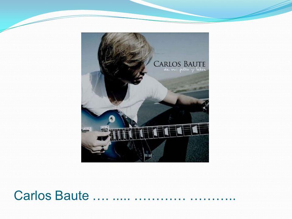 Carlos Baute …...... ………… ………..